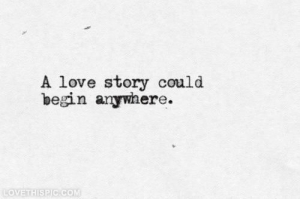 A-Love-Story-Could-Begin-Anywhere
